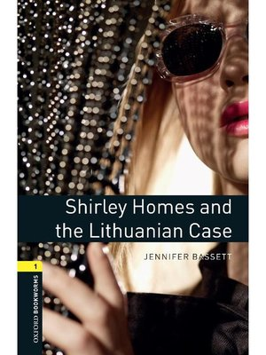 cover image of Shirley Homes and the Lithuanian Case  (Oxford Bookworms Series Stage 1)