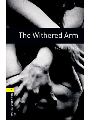 cover image of The Withered Arm  (Oxford Bookworms Series Stage 1): 本編