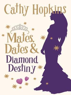 cover image of Mates, Dates and Diamond Destiny