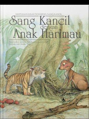 cover image of Sang Kancil dengan Anak Harimau