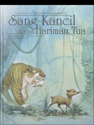 cover image of Sang Kancil dengan Harimau Tua