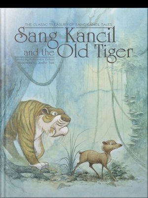 cover image of Sang Kancil and The Old Tiger