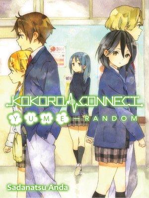 cover image of Kokoro Connect, Volume 7, Yume Random