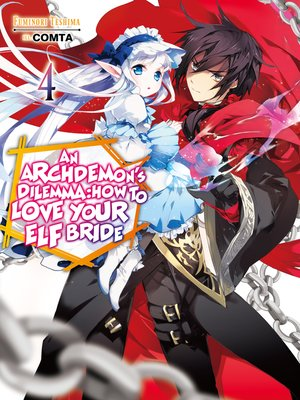 cover image of An Archdemon's Dilemma: How to Love Your Elf Bride, Volume 4