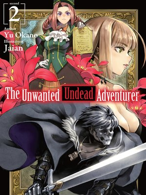 cover image of The Unwanted Undead Adventurer, Volume 2