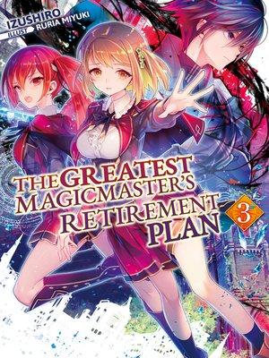 cover image of The Greatest Magicmaster's Retirement Plan, Volume 3