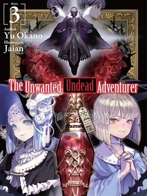 cover image of The Unwanted Undead Adventurer, Volume 3