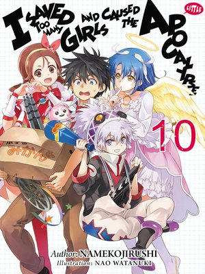 cover image of I Saved Too Many Girls and Caused the Apocalypse, Volume 10