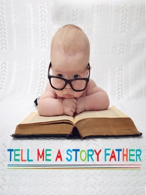 cover image of Tell Me a Story Father