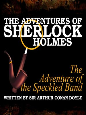 cover image of The Adventures of Sherlock Holmes: The Adventure of the Speckled Band