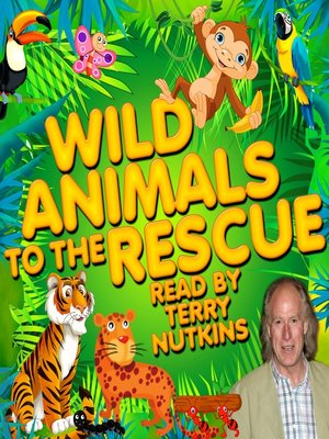 cover image of Wild Animals to the Rescue