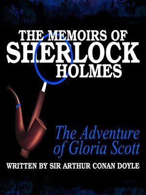 cover image of The Memoirs of Sherlock Holmes: The Adventure of Gloria Scott
