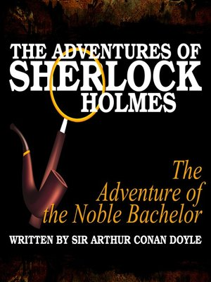 cover image of The Adventures of Sherlock Holmes: The Adventure of the Noble Bachelor