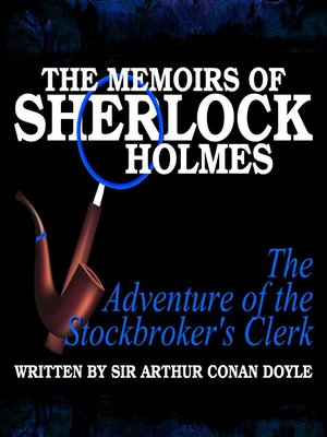cover image of The Memoirs of Sherlock Holmes: The Adventure of the Stockbroker's Clerk