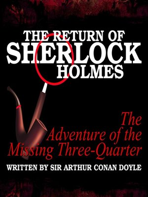 cover image of The Return of Sherlock Holmes: The Adventure of the Missing Three-Quarter