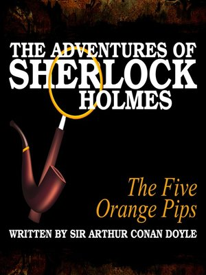 cover image of The Adventures of Sherlock Holmes: The Five Orange Pips