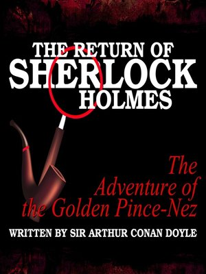 cover image of The Return of Sherlock Holmes: The Adventure of the Golden Pince-Nez