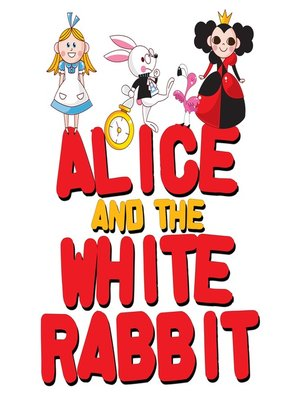 cover image of Alice and the White Rabbit