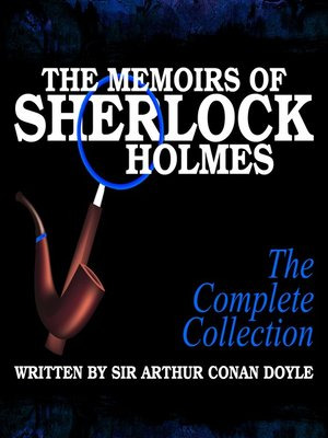 cover image of The Memoirs of Sherlock Holmes: The Complete Collection