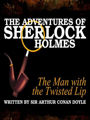 cover image of The Adventures of Sherlock Holmes: The Man with the Twisted Lip