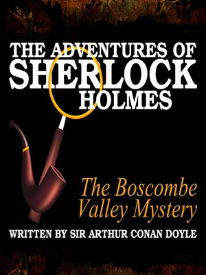 cover image of The Adventures of Sherlock Holmes: The Boscombe Valley Mystery