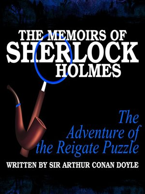 cover image of The Memoirs of Sherlock Holmes: The Adventure of the Reigate Puzzle