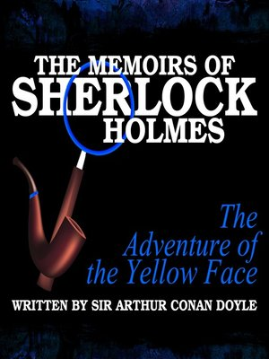 cover image of The Memoirs of Sherlock Holmes: The Adventure of the Yellow Face