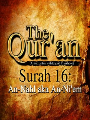 cover image of The Qur'an (Arabic Edition with English Translation) - Surah 16 - An-Nahl aka An-Ni'em