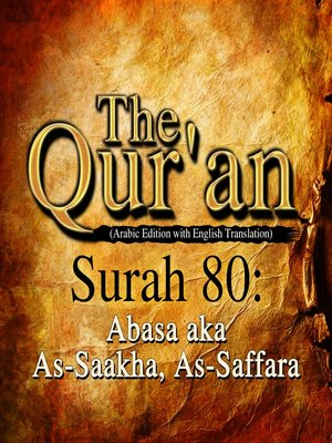 cover image of The Qur'an (Arabic Edition with English Translation) - Surah 80 - Abasa aka As-Saakha, As-Saffara