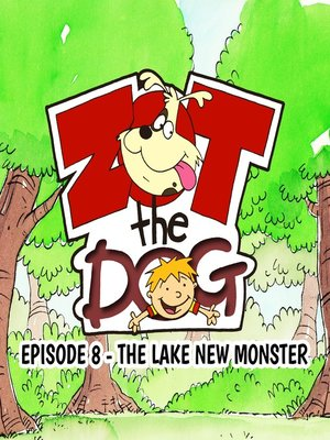 cover image of Zot the Dog: Episode 8 - The Lake New Monster