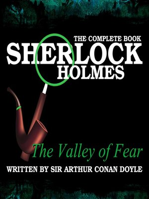 cover image of Sherlock Holmes: The Complete Book - The Valley of Fear