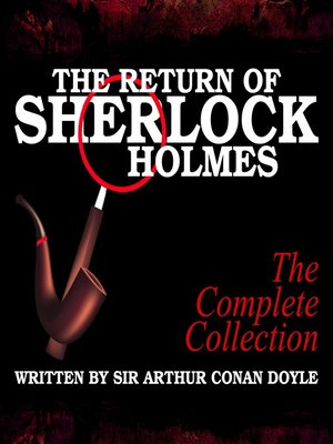 cover image of The Return of Sherlock Holmes: The Complete Collection