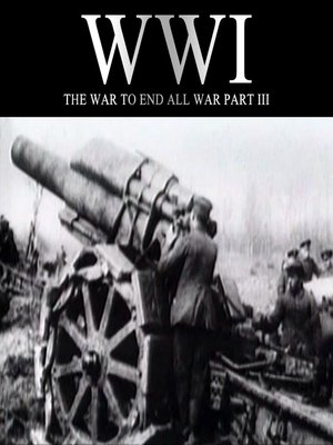 cover image of WWI: The War to End all Wars, Part III
