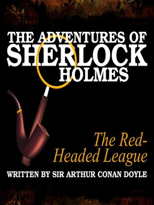 cover image of The Adventures of Sherlock Holmes: The Red-Headed League
