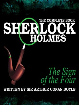 cover image of Sherlock Holmes: The Complete Book - The Sign of the Four