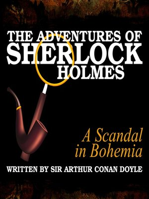 cover image of The Adventures of Sherlock Holmes: A Scandal in Bohemia
