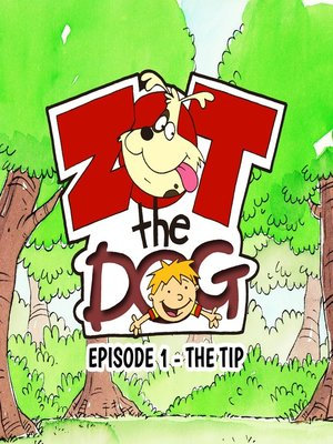 cover image of Zot the Dog: Episode 1 - The Tip