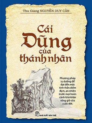 cover image of Cái dũng của thánh nhân