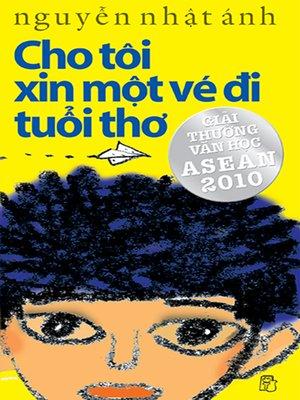 cover image of Cho tôi xin một vé đi tuổi thơ