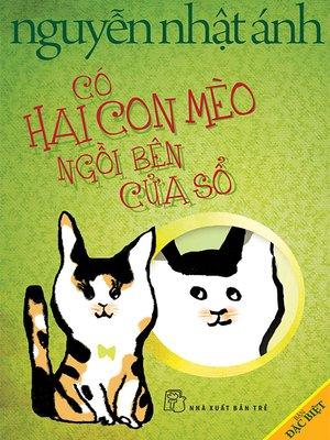 cover image of Có Hai Con Mèo Ngồi Bên Cửa Sổ