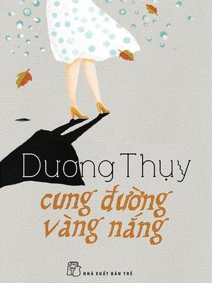cover image of Cung Đường Vàng Nắng