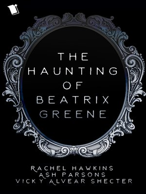 cover image of The Haunting of Beatrix Greene