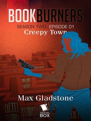 cover image of Creepy Town (Bookburners Season 2 Episode 1)