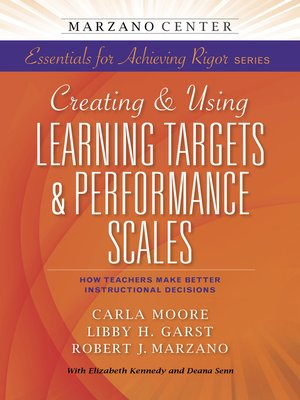 cover image of Creating & Using Learning Targets & Performance Scales