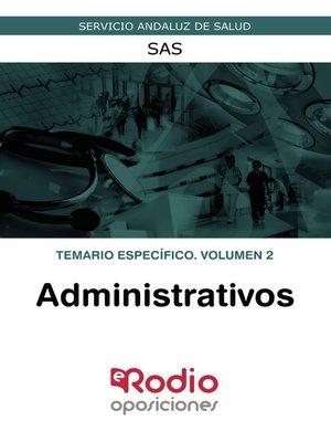 cover image of Administrativos. Temario específico. Volumen 2. SAS