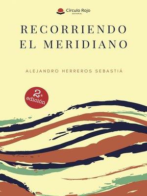 cover image of Recorriendo el meridiano