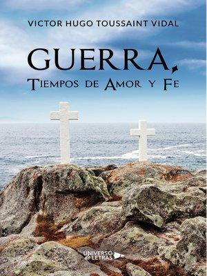cover image of Guerra, Tiempos de Amor y Fe