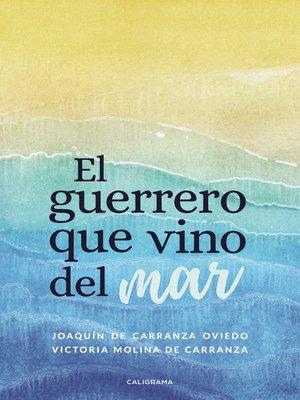 cover image of El guerrero que vino del mar