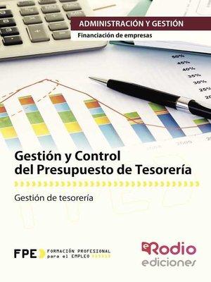 cover image of Gestión y Control del Presupuesto de Tesorería. Financiación de Empresas. Administración y Gestión
