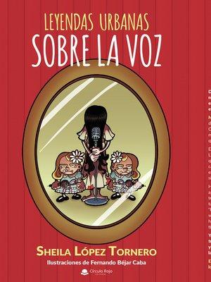 cover image of Leyendas urbanas sobre la voz